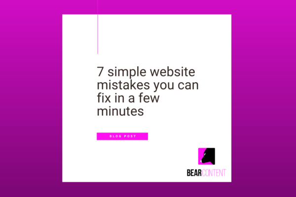 7 simple website mistakes you can fix in a few minutes