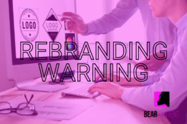 Why you should never, ever rebrand (until you get this right)