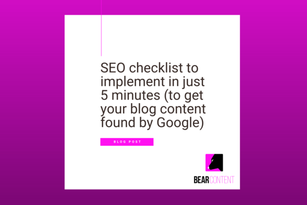 SEO checklist to implement in just 5 minutes (to get your blog content found by Google)