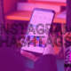 Instagram hashtag strategy (discover the secrets)