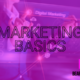 Why you need to get these digital marketing basics right