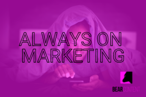 Why you need always on content marketing