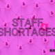 5 ideas for overcoming staff shortages in the wake of the great resignation
